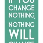 Change Happens One Day At A Time